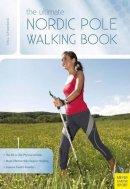 Klaus Schwanbeck - The Ultimate Nordic Pole Walking Book - 9781782550433 - V9781782550433