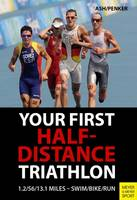 Henry Ash, Marlies Penker - Your First Half-Distance Triathlon - 9781782550846 - V9781782550846