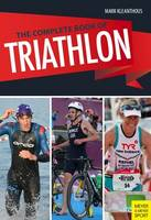 Kleanthous, Mark - The Complete Book of Triathlon Training - 9781782550853 - KOC0027684