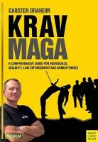 Carsten Draheim, Foreword by Nick Hein - Krav Maga: A Comprehensive Guide for Individuals, Security, Law Enforcement and Armed Forces - 9781782551010 - V9781782551010