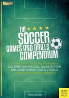 Fabian Seeger - The Soccer Games and Drills Compendium: 350 Smart and Practical Games to Form Intelligent Players - for All Levels - 9781782551041 - V9781782551041