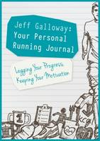Jeff Galloway - Your Personal Running Journal: Logging Your Progress, Keeping Your Motivation - 9781782551102 - V9781782551102