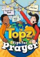 Tewkesbury, Alexa - Topz Tips for Prayer - 9781782596301 - V9781782596301