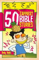 Robb, Andy - 50 Zappiest Bible Stories - 9781782596905 - V9781782596905