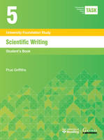 Griffiths, Prue - Task 5 Scientific Writing 2015: Student's Book (Transferable Academic Skills Kit (TASK)) - 9781782601807 - V9781782601807