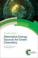 - Alternative Energy Sources for Green Chemistry (Green Chemistry Series) - 9781782621409 - V9781782621409