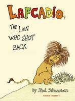 Shel Silverstein - Lafcadio: The Lion Who Shot Back (Pushkin Children's Collection) - 9781782690825 - V9781782690825
