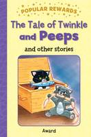 Giles, Sophie - The Tale of Twinkle and Peeps (Popular Rewards) - 9781782701453 - V9781782701453