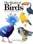Wright, Michael - The World of Birds: Over 300 Species (Mini Encylopedia) - 9781782743231 - V9781782743231