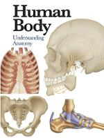 de Burgh, Jane - Human Body: Understanding Anatomy (Mini Encylopedia) - 9781782743774 - V9781782743774