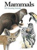 McNab, Chris - Mammals: 300 Amazing Animals (Mini Encylopedia) - 9781782743859 - V9781782743859