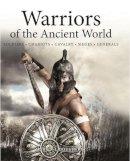 Dougherty, Martin J. - Warriors of the Ancient World: Romans * Greeks * Egyptians * Persians - 9781782744467 - V9781782744467