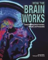 Peter Abrahams - How the Brain Works: Understanding Brain Function, Thought and Personality - 9781782745174 - V9781782745174