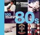 Peter Dodd et al. - 100 Best Selling Albums of the 80s - 9781782746218 - 9781782746218