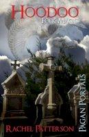 Patterson, Rachel - Pagan Portals - Hoodoo: Folk Magic - 9781782790204 - V9781782790204