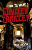 Spedding, Sally - How To Write a Chiller Thriller - 9781782791720 - V9781782791720