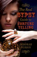 Durbin, Deborah - The Real Gypsy Guide to Fortune Telling - 9781782794523 - V9781782794523