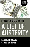 Graham-Leigh, Elaine - A Diet of Austerity: Class, Food and Climate Change - 9781782797401 - V9781782797401