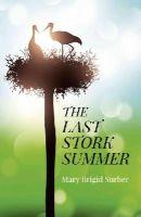 Surber, Mary Brigid - The Last Stork Summer - 9781782799344 - V9781782799344