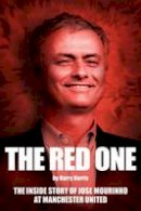 Harry Harris - The Red One: The Inside Story of Jose Mourinho at Manchester United - 9781782818366 - 9781782818366