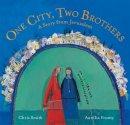 Smith, Chris - One City, Two Brothers: A Story from Jerusalem - 9781782852520 - V9781782852520