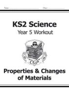CGP Books - KS2 Science Year Five Workout: Properties & Changes of Materials - 9781782940890 - V9781782940890