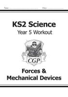 CGP Books - KS2 Science Year Five Workout: Forces & Mechanical Devices - 9781782940913 - V9781782940913