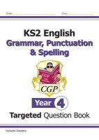 CGP Books - KS2 English Targeted Question Book: Grammar, Punctuation & Spelling - Year 4 - 9781782941323 - V9781782941323