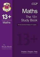 CGP Books - The 13+ Maths Study Book for the Common Entrance Exams (with Online Edition) - 9781782941774 - V9781782941774