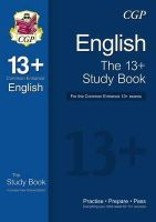 CGP Books - The 13+ English Study Book for the Common Entrance Exams (with Online Edition) - 9781782941781 - V9781782941781