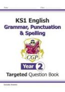 CGP Books - KS1 English Targeted Question Book: Grammar, Punctuation & Spelling - Year 2 - 9781782941927 - V9781782941927