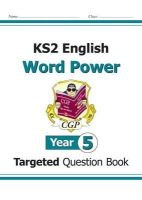 CGP Books - KS2 English Targeted Question Book: Word Power - Year 5 - 9781782942078 - V9781782942078