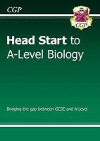 CGP Books - New Head Start to A-Level Biology - 9781782942795 - V9781782942795