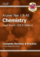 CGP Books - New 2015 A-Level Chemistry: OCR B Year 1 & AS Complete Revision & Practice with Online Edition - 9781782942917 - V9781782942917