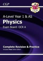 CGP Books - New 2015 A-Level Physics: OCR A Year 1 & AS Complete Revision & Practice with Online Edition - 9781782942955 - V9781782942955