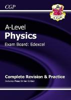 CGP Books - New 2015 A-Level Physics: Edexcel Year 1 & 2 Complete Revision & Practice - 9781782943051 - V9781782943051