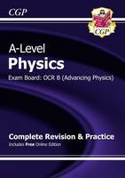 CGP Books - New 2015 A-Level Physics: OCR B Year 1 & 2 Complete Revision & Practice with Online Edition - 9781782943075 - V9781782943075