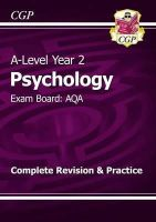 CGP Books - New 2015 A-Level Psychology: AQA Year 2 Complete Revision & Practice - 9781782943310 - V9781782943310