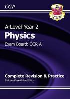 CGP Books - New 2015 A-Level Physics: OCR A Year 2 Complete Revision & Practice with Online Edition - 9781782943440 - V9781782943440