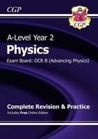 CGP Books - New 2015 A-Level Physics: OCR B Year 2 Complete Revision & Practice - 9781782943457 - V9781782943457