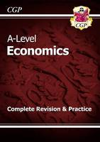 CGP Books - New 2015 A-Level Economics: Year 1 & 2 Complete Revision & Practice - 9781782943471 - V9781782943471