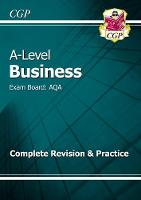 CGP Books - New 2015 A-Level Business: AQA Year 1 & 2 Complete Revision & Practice - 9781782943518 - V9781782943518