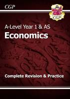 CGP Books - New 2015 A-Level Economics: Year 1 & AS Complete Revision & Practice - 9781782943570 - V9781782943570