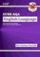 CGP Books - New GCSE English Language AQA Revision Guide - For the Grade 9-1 Course - 9781782943693 - V9781782943693