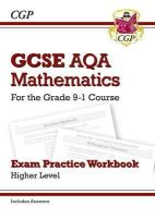 CGP Books - New GCSE Maths AQA Exam Practice Workbook: Higher - For the Grade 9-1 Course (Includes Answers) - 9781782943945 - V9781782943945