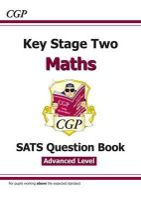CGP Books - KS2 Maths Targeted SATs Question Book - Advanced - 9781782944201 - V9781782944201