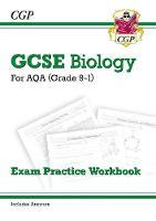 CGP Books - New Grade 9-1 GCSE Biology: AQA Exam Practice Workbook (with Answers) - 9781782944928 - V9781782944928