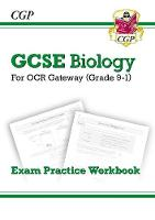 CGP Books - New Grade 9-1 GCSE Biology: OCR Gateway Exam Practice Workbook - 9781782945154 - V9781782945154