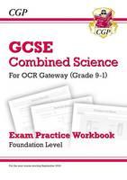 CGP Books - New Grade 9-1 GCSE Combined Science: OCR Gateway Exam Practice Workbook - Foundation - 9781782945192 - V9781782945192