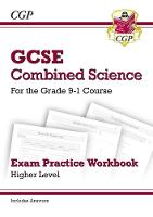 CGP Books - New Grade 9-1 GCSE Combined Science: Exam Practice Workbook (with Answers) - Higher - 9781782945284 - V9781782945284